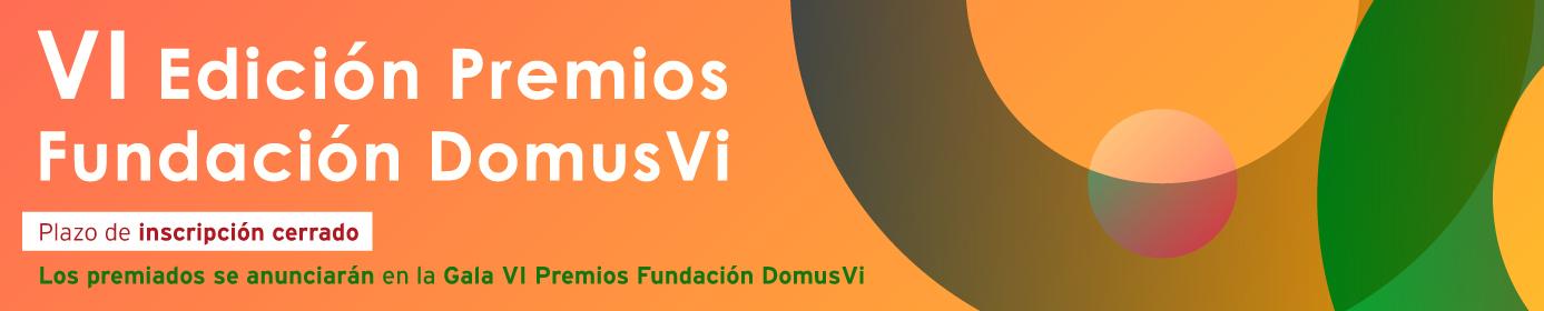 VI Edición Premios Fundación DomusVi